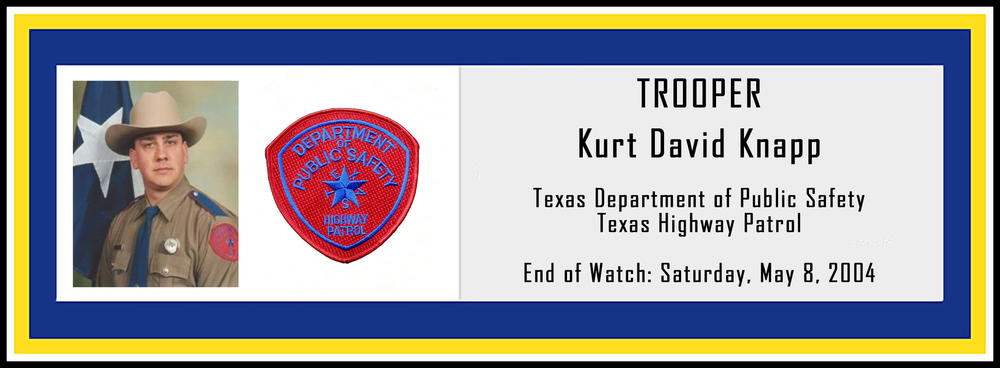 Trooper Kurt David Knapp EOW 5/8/2004